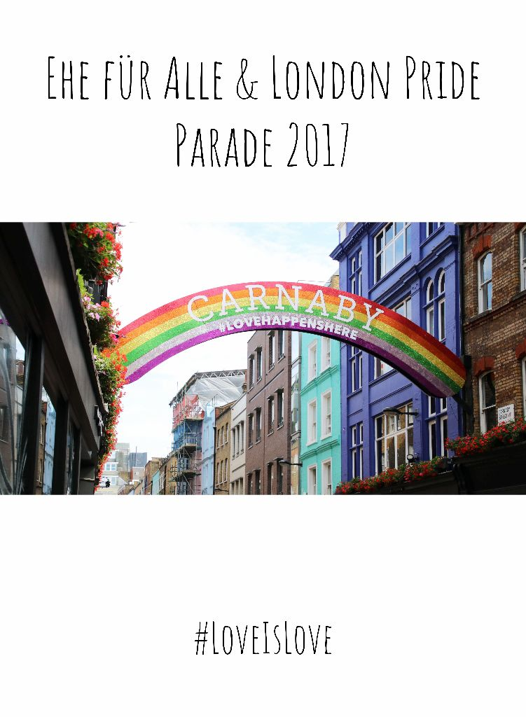 Ehe für Alle & London Pride Parade 2017