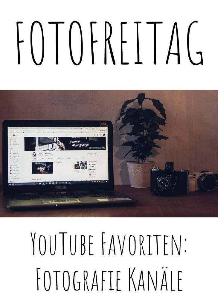 Meine YouTube Favoriten | FOTOFREITAG