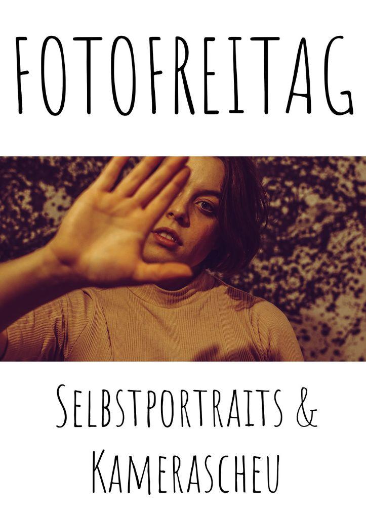 Selbstportrait & Fotoscheu | FOTOFREITAG